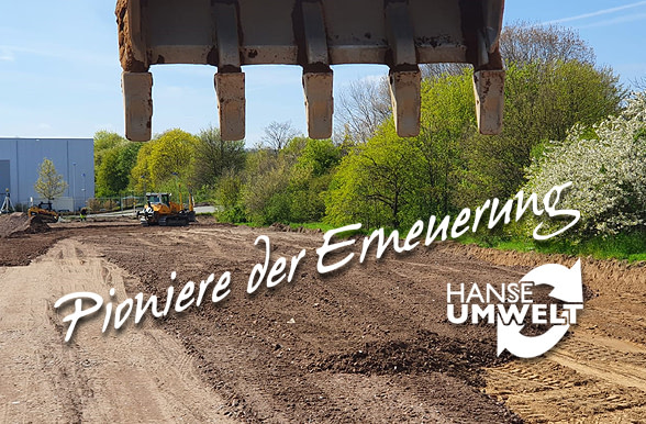 Pioniere der Erneuerung - HANSE UMWELT GmbH